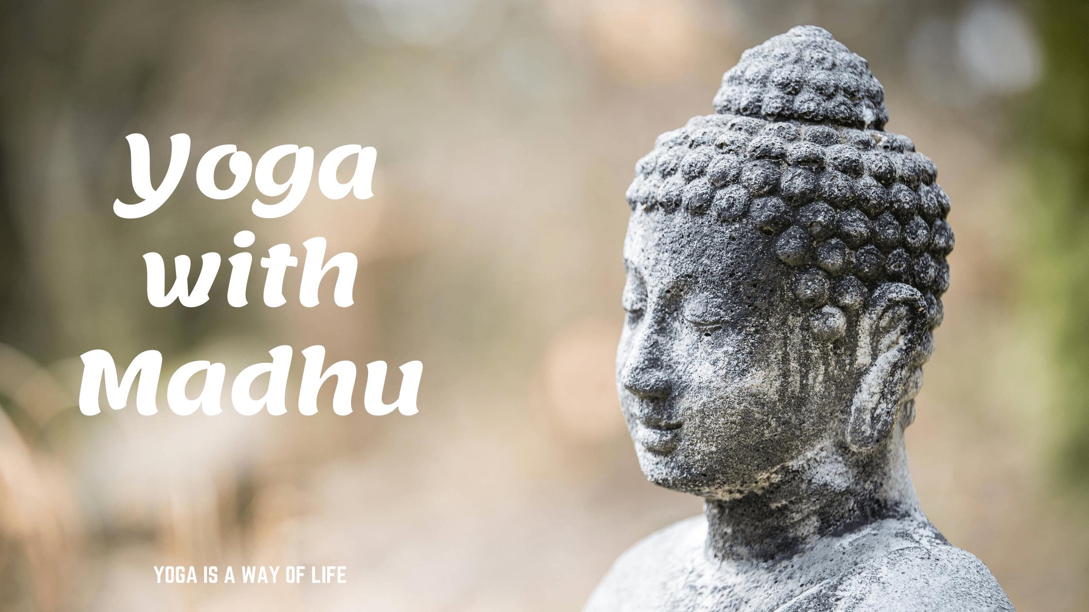 Yoga with Madhu